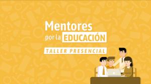 Docentes ganadores del concurso de mentoría participarán en taller presencial desde mañana